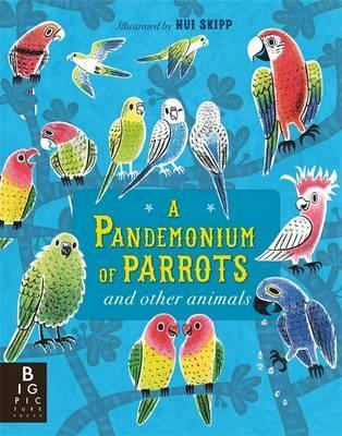 A Pandemonium of Parrots - Hui Skipp