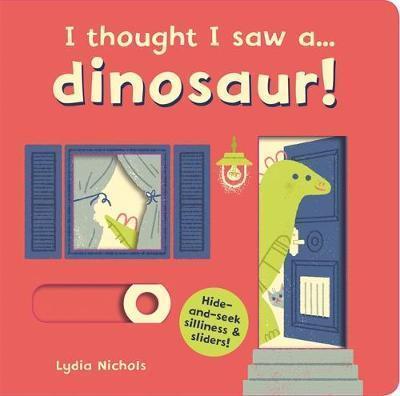 I thought I saw a... dinosaur! - Lydia Nichols
