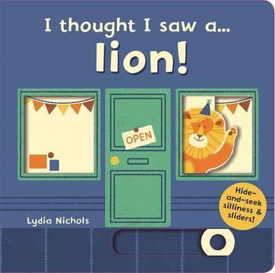I thought I saw a... lion! - Lydia Nichols