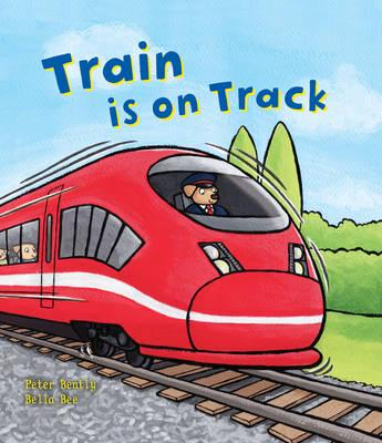 Busy Wheels: Train is on the Track - Peter Bently