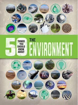 50 Things You Should Know About the Environment - Jen Green