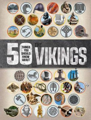 50 Things You Should Know About the Vikings - Philip Parker