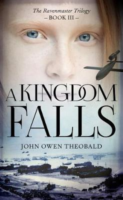 A Kingdom Falls - John Owen Theobald
