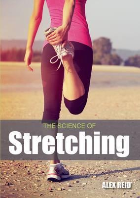 The Science of Stretching - Alex Reid