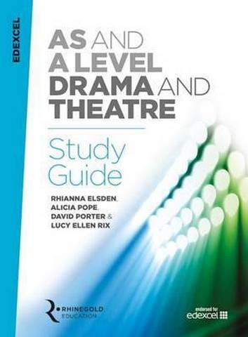 Edexcel AS and A Level Drama and Theatre Study Guide - Rhianna Elsden