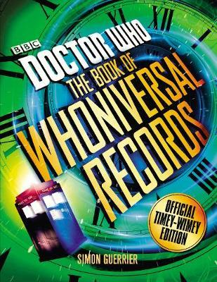 Doctor Who: The Doctor Who Book of Whoniversal Records - Simon Guerrier