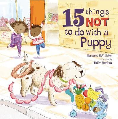 15 Things Not To Do With A Puppy - Holly Sterling