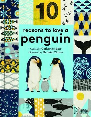 10 Reasons to Love... a Penguin - Catherine Barr