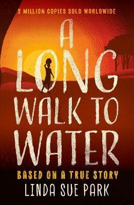 A Long Walk to Water: Based on a True Story - Linda Sue Park