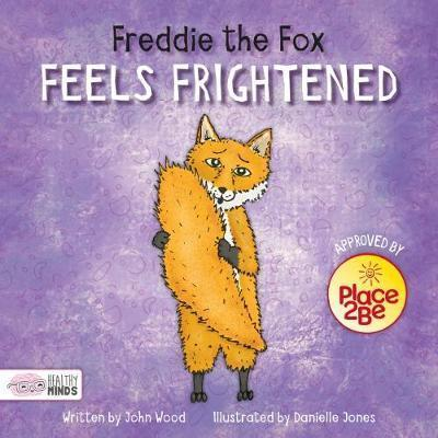 Freddie the Fox Feels Frightened - John Wood
