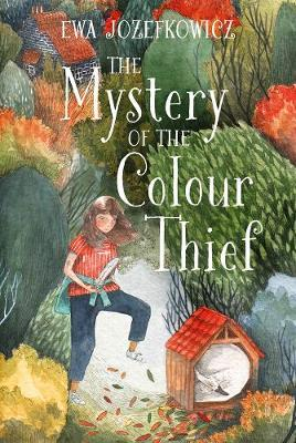 The Mystery of the Colour Thief - Ewa Jozefkowicz