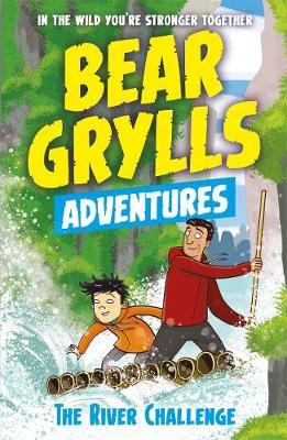 A Bear Grylls Adventure 5: The River Challenge - Bear Grylls