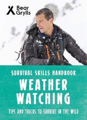 Bear Grylls Survival Skills: Weather Watching - Bear Grylls