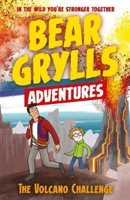 A Bear Grylls Adventure 7: The Volcano Challenge - Bear Grylls