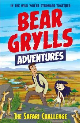 A Bear Grylls Adventure 8: The Safari Challenge - Bear Grylls