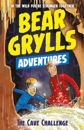 A Bear Grylls Adventure 9: The Cave Challenge - Bear Grylls