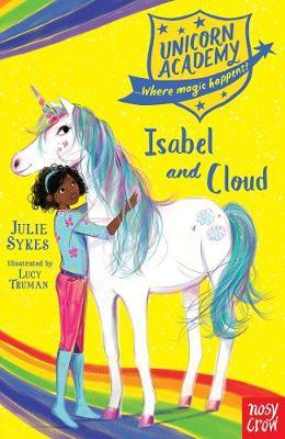 Unicorn Academy: Isabel and Cloud - Julie Sykes