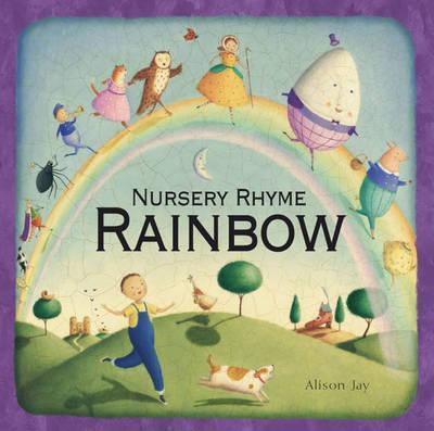 Alison Jay's Nursery Rhyme Rainbow - Alison Jay