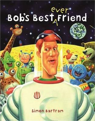 Bob's Best Ever Friend - Simon Bartram