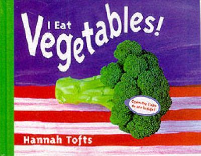 I Eat Vegetables - Hannah Tofts