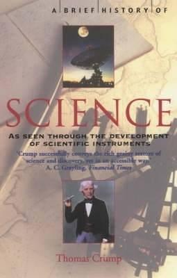 A Brief History of Science: through the development of scientific instruments - Thomas Crump