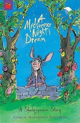 A Shakespeare Story: A Midsummer Night's Dream - Andrew Matthews