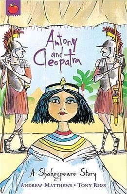 A Shakespeare Story: Antony and Cleopatra - Andrew Matthews