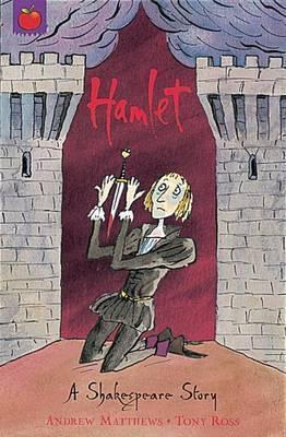 A Shakespeare Story: Hamlet - Andrew Matthews
