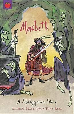 A Shakespeare Story: Macbeth - Andrew Matthews