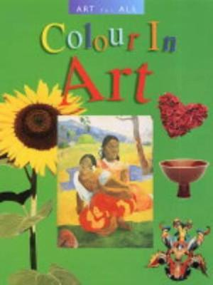 ART FOR ALL COLOUR IN ART - Elizabeth Newbery