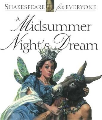 A Midsummer Night's Dream: Shakespeare for Everyone - Jennifer Mulherin