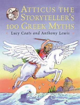 Atticus the Storyteller: 100 Stories from Greece - Lucy Coats