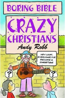 Crazy Christians - Andy Robb