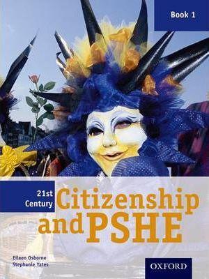 21st Century Citizenship & PSHE: Book 1 - Eileen Osborne