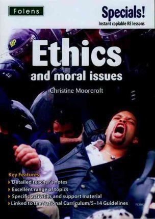 Secondary Specials!: RE- Ethics and Moral Issues - Christine Moorcroft