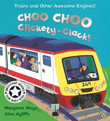 Awesome Engines: Choo Choo Clickety-Clack! - Margaret Mayo