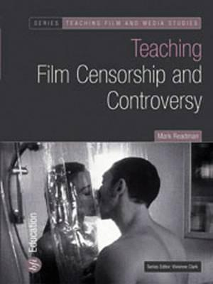 Teaching Film Censorship and Controversy - Mark Readman