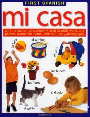 First Spanish: Mi Casa - Jeanine Beck