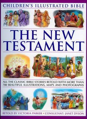 Children's Illustrated Bible: the New Testament - Victoria Parker