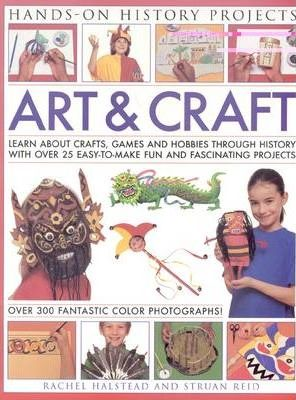 Art and Craft: Discover the Things People Made and the Games They Played Around the World