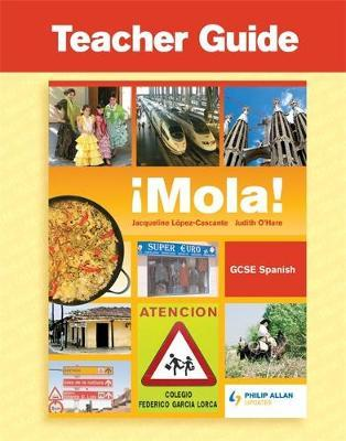 !Mola! GCSE Spanish Teacher Guide + Audio CDs and CD - Judith O'Hare