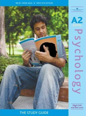 A2 Psychology: The Study Guide - Nigel Holt