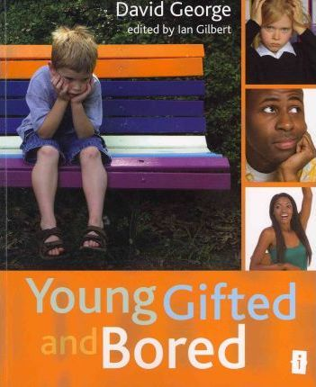 Young Gifted and Bored - David George