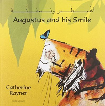 Augustus and His Smile in Arabic and English - Catherine Rayner
