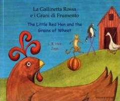 La gallinetta Rossa e i Grani di Frumento/ The little red Hen and the gr - L. R. Hen