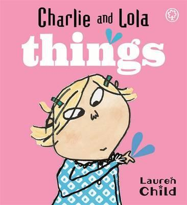 Charlie and Lola: Things: Board Book - Lauren Child