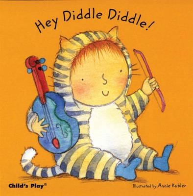 Hey Diddle Diddle - Annie Kubler
