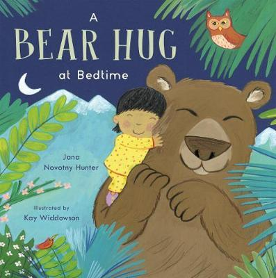 A Bear Hug at Bedtime - Jana Novotny-Hunter