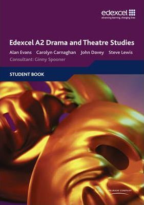 Edexcel A2 Drama and Theatre Studies Student book - John Davey