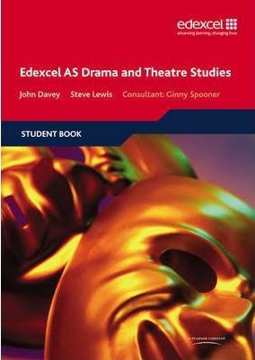 Edexcel AS Drama and Theatre Studies Student book - John Davey